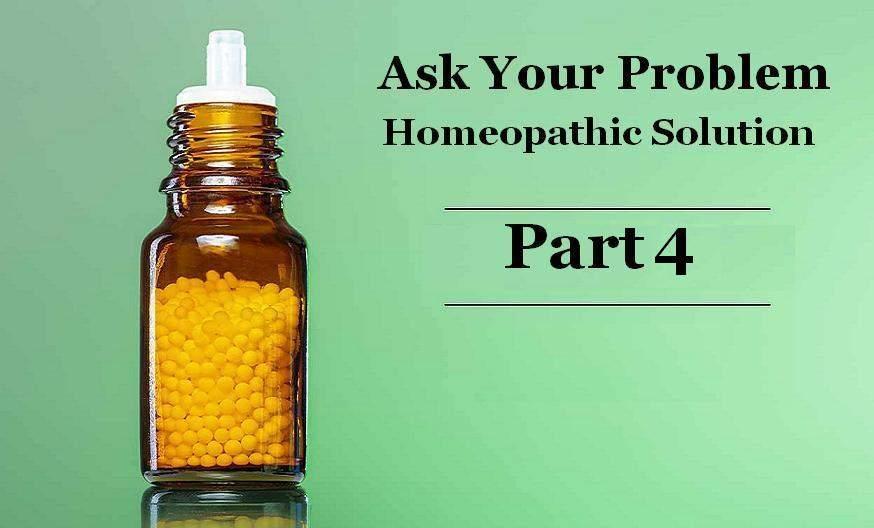 Ask Your Problem And Homeopathy Part4 [ रोग और होम्योपैथिक दवाएँ ]